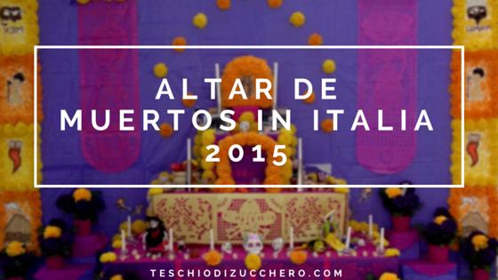 Altar de muertos in italia 2015