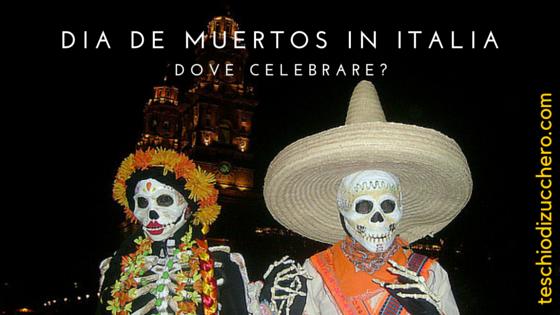 dove celebrare dia de muertos in italia 2015